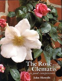The Rose and the Clematis - Dr. John Howells
