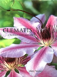 Clematis - a hamlyn care manual - Mary Toomey